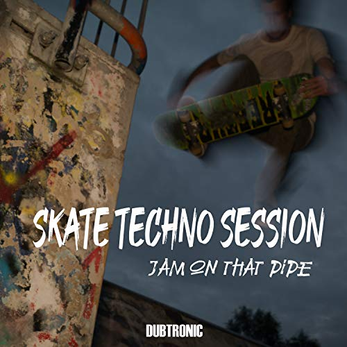 Skate Techno Session: Jam on That Pipe