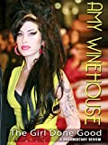 Amy Winehouse - The Girl Done Good: A Documentary Review