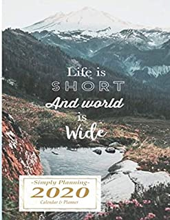 Life is Short and World is Wide: 8.5 x 11 Premium Travel 2020 Calendar and Planner | Plan Your World Trip or Domination