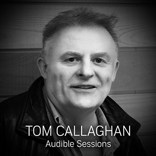 FREE: Audible Sessions with Tom Callaghan cover art