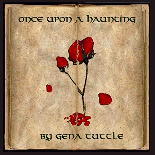 Once upon a Haunting                   By:                                                                                                                                 Gena Tuttle                               Narrated by:                                                                                                                                 Daniela Acitelli                      Length: 9 hrs and 22 mins     1 rating     Overall 5.0