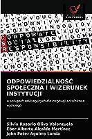 ODPOWIEDZIALNOŚĆ SPOŁECZNA I WIZERUNEK INSTYTUCJI: w usługach edukacyjnych dla instytucji szkolnictwa wyższego