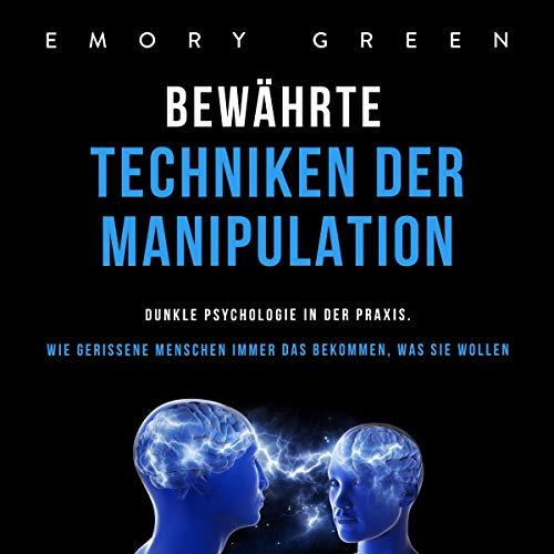 Bewährte Techniken der Manipulation [Proven Techniques of Manipulation] Titelbild