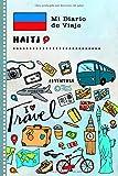Haiti Mi Diario de Viaje: Libro de Registro de Viajes Guiado Infantil - Cuaderno de Recuerdos de Actividades en Vacaciones para Escribir, Dibujar, Afirmaciones de Gratitud para Niños y Niñas