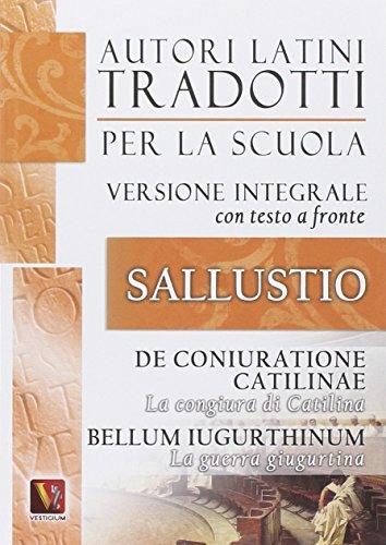 La congiura di Catilina-De coniuratione Catilinae-La guerra giugurtina-Bellum iugurtinum. Versione integrale con testo latino a fronte