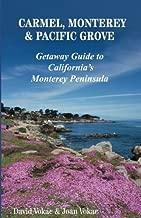 Carmel, Monterey & Pacific Grove: Getaway Guide to California's Monterey Peninsula