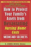 How to Protect Your Family's Assets from Devastating Nursing Home Costs: Medicaid Secrets (14th Ed.)