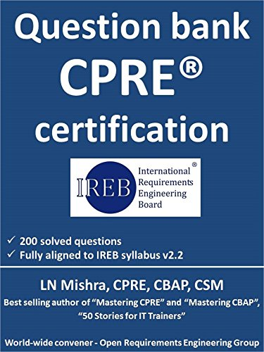 CPRE Question Bank: The essential guide to succeed in Certified Professional in Requirements Engineering examination (English Edition)