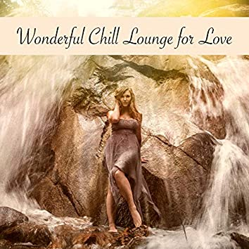 Wonderful Chill Lounge for Love