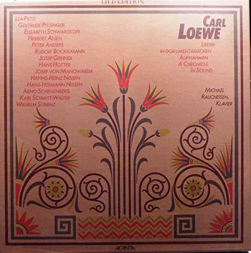 Carl Loewe , Michael Raucheisen - Lieder In Dokumentarischen Aufnahmen - A...
