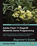 Adobe Flash 11 Stage3D (Molehill) Game Programming Beginner's Guide