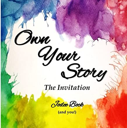 Own Your Story: The Invitation: Volume 1