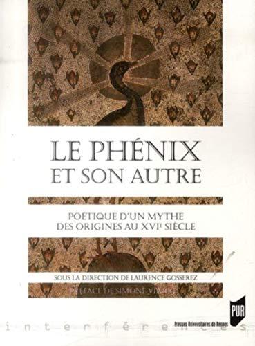 Le Phénix et son Autre : Poétique d'un mythe, des origines au XVIe siècle