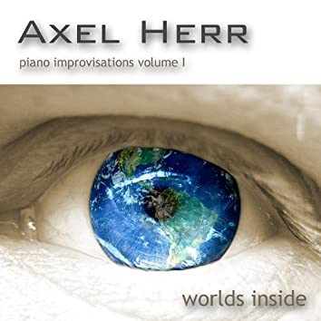 Piano Improvisations Volume I: Worlds Inside
