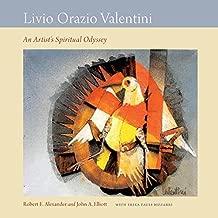 Livio Orazio Valentini: An Artist's Spiritual Odyssey (Non Series)