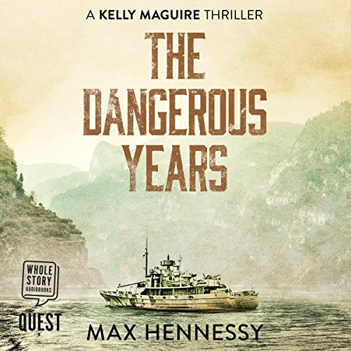 The Dangerous Years: Captain Kelly Maguire Trilogy, Book 2