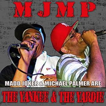 MJMP The Yankee & The Yardie