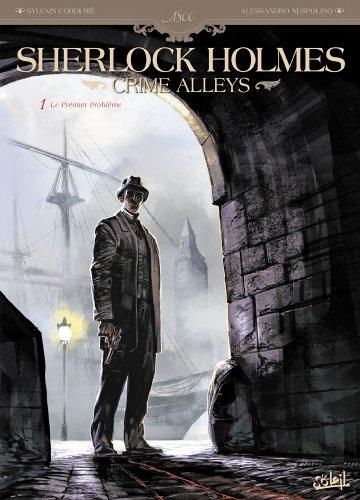 Sherlock Holmes Crime Alleys T01 : Le Premier Problème