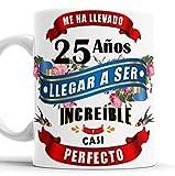 Taza 25 cumpleaños - Taza aniversario desayuno - Me ha llevado 25 años llegar a ser increíble y casi perfecto (25 años)