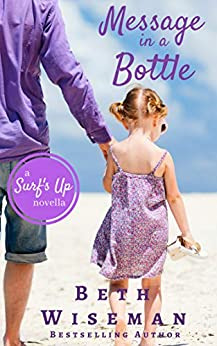 Message In A Bottle: A Surf's Up Romance Novella by [Beth Wiseman]