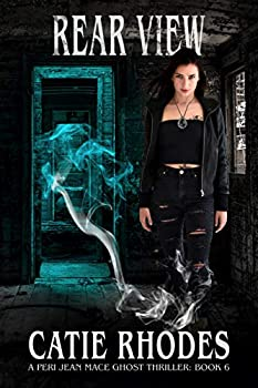 Rear View  Peri Jean Mace Ghost Thrillers Book 6