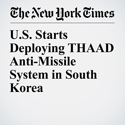 U.S. Starts Deploying THAAD Anti-Missile System in South Korea copertina