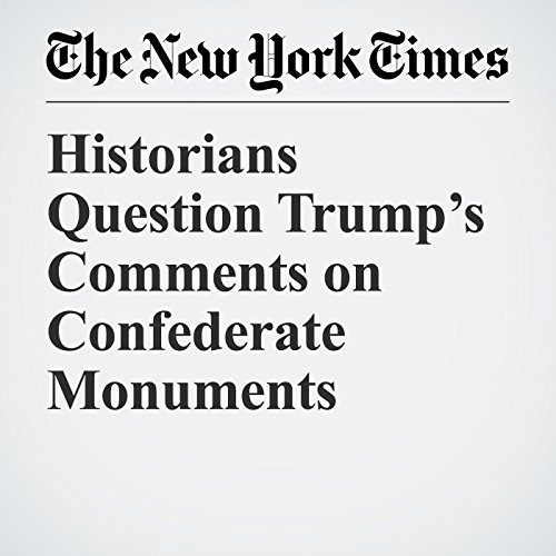 Historians Question Trump's Comments on Confederate Monuments copertina