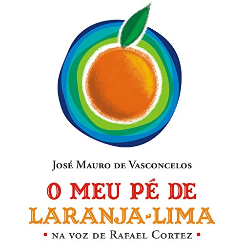 O Meu Pé de Laranja-lima [My Orange-Lime Foot] audiobook cover art