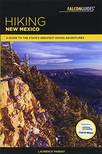 Hiking New Mexico: A Guide to the State\'s Greatest Hiking Adventures (State Hiking Guides)