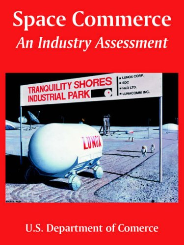 Space Commerce: An Industry Assessment