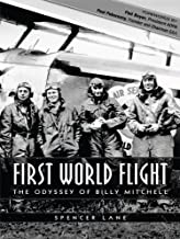 FIRST WORLD FLIGHT - The Odyssey of Billy Mitchell