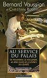 Au service du Palais - De Pompidou à Hollande, 40 ans dans les cuisines de l'Elysée