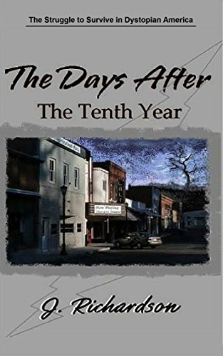 Book: The Days After (The Tenth Year) by J. Richardson
