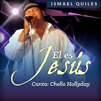 El Es Jesús (feat. Chello Hollyday)