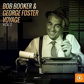 Bob Booker & George Foster Voyage, Vol. 2