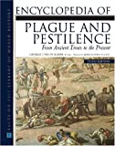 Encyclopedia of Plague and Pestilence: From Ancient Times to the Present (Facts on File Library of World History)