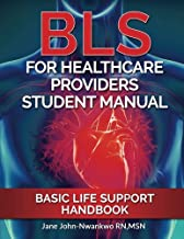 BLS For Healthcare Providers Student Manual: Basic Life Support Handbook
