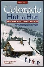 Colorado Hut to Hut, Volume 1
