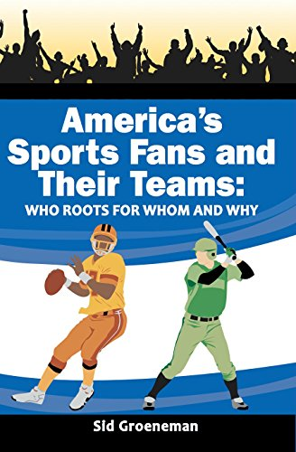 America's Sports Fans and Their Teams: Who Roots for Whom and Why (English Edition)