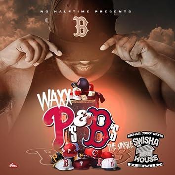 P's & B's (Swisha House Remix)