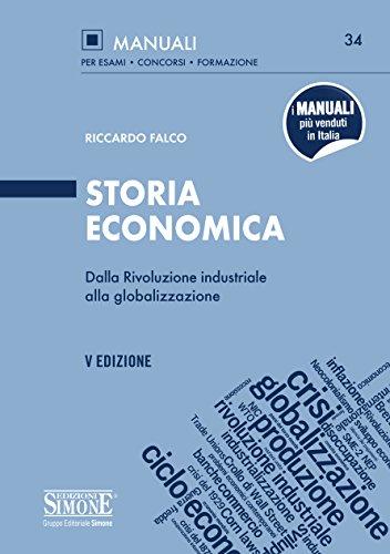Storia Economica: Dalla Rivoluzione industriale alla globalizzazione (Manuali Simone. Esami, concorsi, form.)