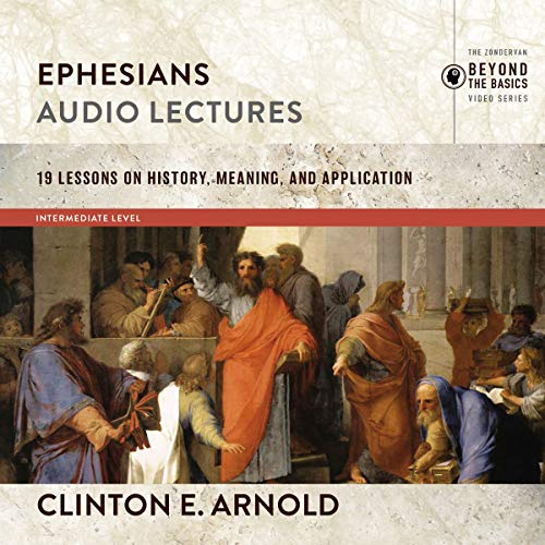 Ephesians: Audio Lectures (Zondervan Exegetical Commentary on the New Testament) cover art