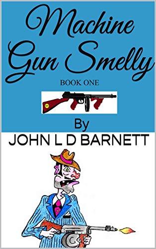 MACHINE GUN SMELLY BOOK ONE