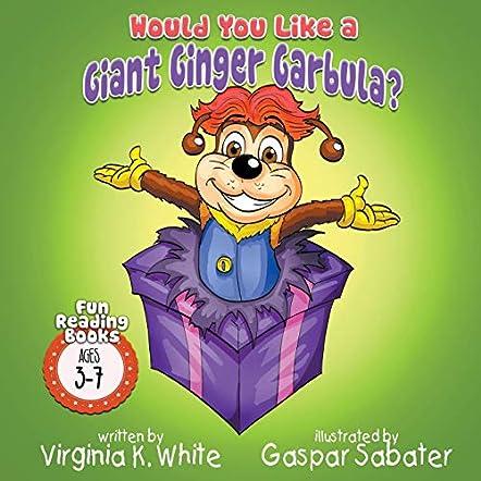 Would You Like A Giant Ginger Garbula?