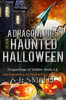 [S.E. Smith]のA Dragonling's Haunted Halloween: A Dragonlings of Valdier Novella (Dragonlings of Valider Book 2) (English Edition)