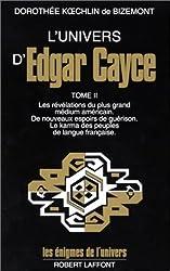 L'univers d'Edgar Cayce - Univers d'Edgar Cayce Tome 2 Tome 2 de Dorothée KOECHLIN DE BIZEMONT