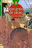 Deux graines de cacao - Hachette-Jeunesse - 17/01/2001