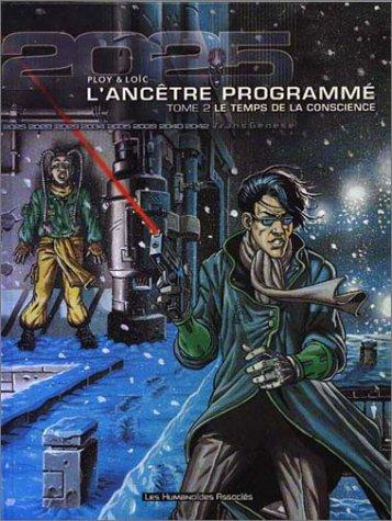 L'Ancêtre programmé, tome 2 : Le Temps de la conscience