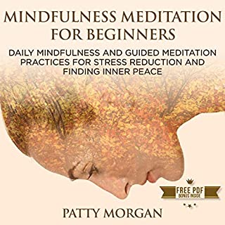 Mindfulness Meditation for Beginners: Daily Mindfulness and Guided Meditation Practices for Stress Reduction and Finding Inner Peace audiobook cover art