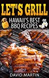 Let s Grill Hawaii s Best BBQ Recipes